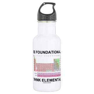 Be Foundational Think Elemental (Periodic Table) Stainless Steel Water Bottle