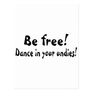 Be Free Dance In Your Undies Postcard
