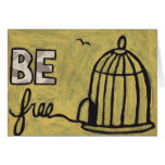 Be Free Greeting Cards