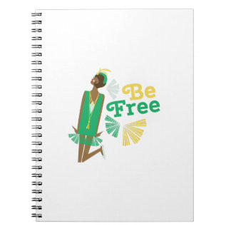 Be Free Notebooks