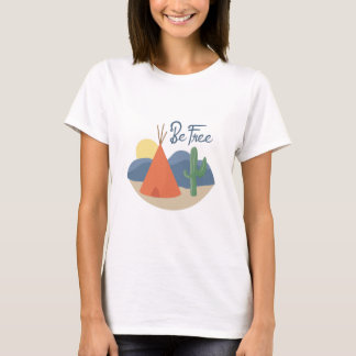 Be Free Teepee T-Shirt