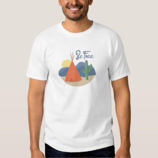 Be Free Teepee Tee Shirt
