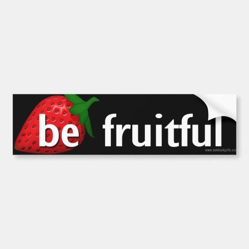 Be Fruitful... Bumper Sticker