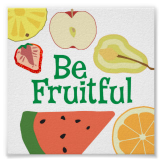 Be Fruitful kitchen art design with fruit Poster