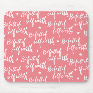 Be Full of Self Worth - Hand Lettering Design Mouse Pad