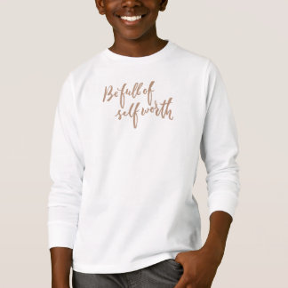 Be Full of Self Worth - Hand Lettering Design T-Shirt