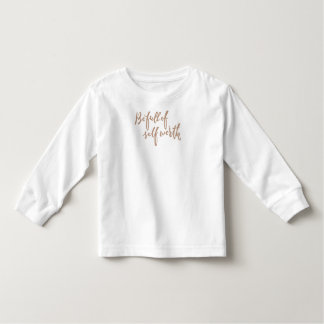 Be Full of Self Worth - Hand Lettering Design Toddler T-shirt