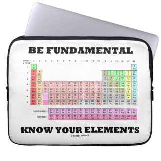 Be Fundamental Know Your Elements Periodic Table Laptop Computer Sleeve