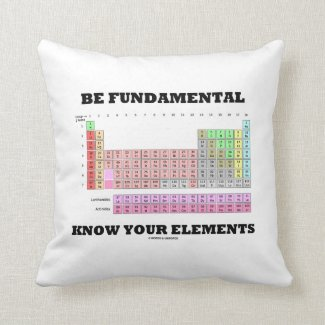 Be Fundamental Know Your Elements Periodic Table Pillow