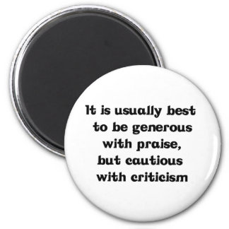 Be Generous With Praise 2 Inch Round Magnet