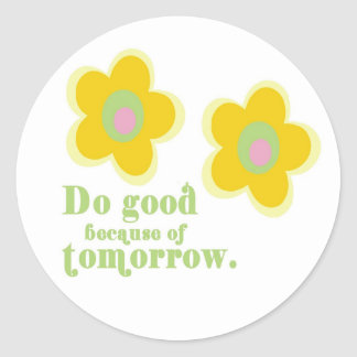 Be good because of tomorrow Sticker