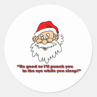 Be good or else sticker