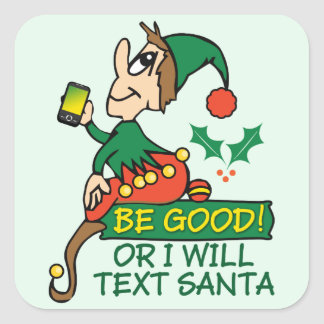 Be Good Says Christmas Elf Square Sticker