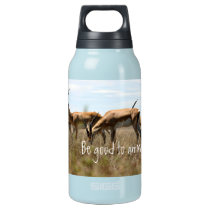 Be good to animals insulated water bottle