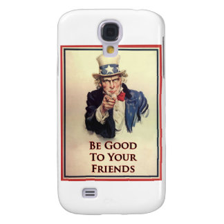 Be Good Uncle Sam Poster Samsung S4 Case
