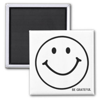 Be Grateful Smiley Face Custom Magnet 2x2