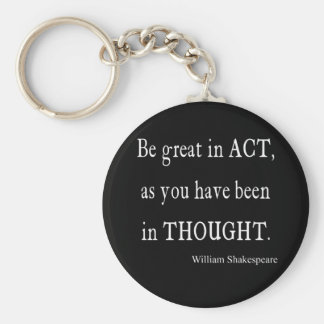 Be Great in Act As Been Thought Shakespeare Quote Keychain