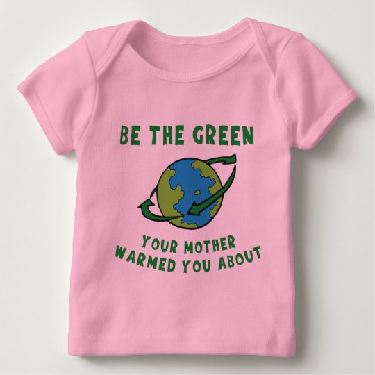 Be Green Baby T-Shirt