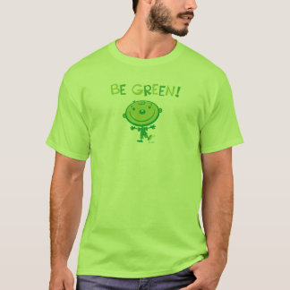 Be green! T-Shirt