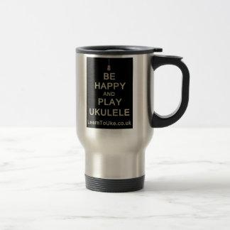 Be Happy and Play Ukulele 15 Oz Stainless Steel Travel Mug