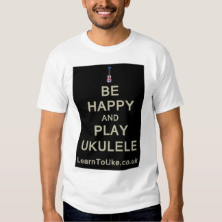 Be Happy and Play Ukulele Tshirts
