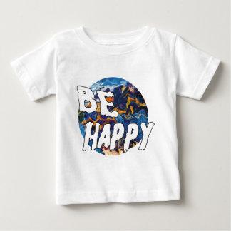 BE HAPPY BABY T-Shirt