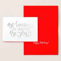 Be Happy Be Bright Be You Inspiring Quote Foil Card