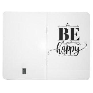 Be happy Blank notebook