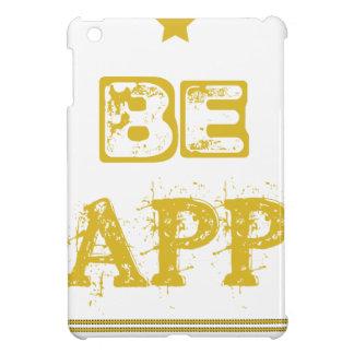 Be Happy Case For The iPad Mini