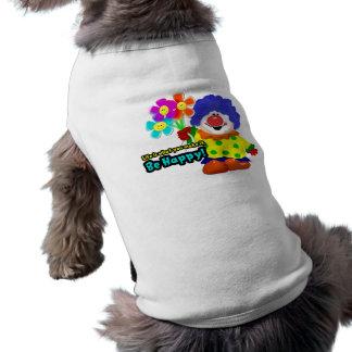 Be Happy Clown Doggie Shirt