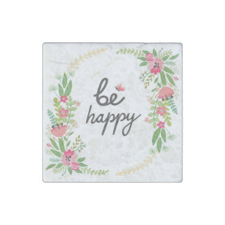Be happy,cute,girly,trendy,floral,water color,chic stone magnet