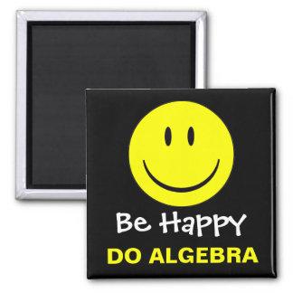 Be Happy Do Algebra 2 Inch Square Magnet