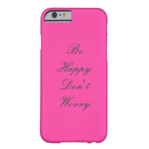 Be Happy Don't Worry iPhone 6 Cases -Pink