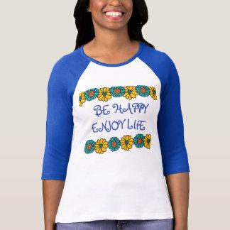 Be Happy Enjoy Life Baseball Tee