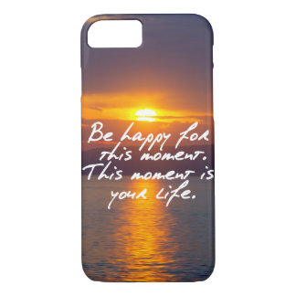 Be happy for this moment iPhone 7 case