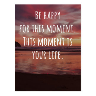 Be Happy For This Moment Quote Postcard