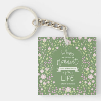 Be Happy for This Momment – Omar Khayyam's Quote Keychain