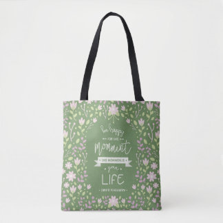 Be Happy for This Momment – Omar Khayyam's Quote Tote Bag