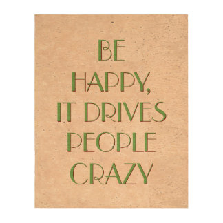 Be Happy It Drives People Crazy Cork Paper Poster