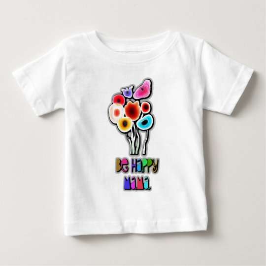 be happy mama baby T-Shirt