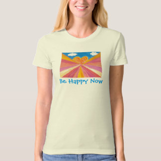 Be Happy Now T-Shirt