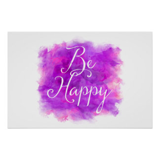 Be Happy Purple and Pink Watercolor Quote Poster