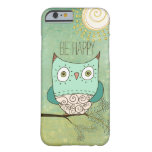 Be Happy Retro Bohemian Owl Barely There iPhone 6 Case