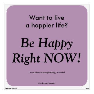 Be Happy Right Now Wall Decal