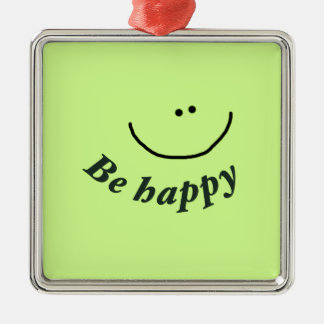 """'Be happy"""" smiley face Silver-Colored Square Decoration"""