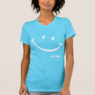 be happy smiley T-Shirt