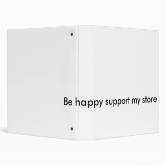 Be happy support my store deals 3 ring binder