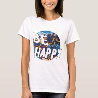 BE HAPPY T-Shirt
