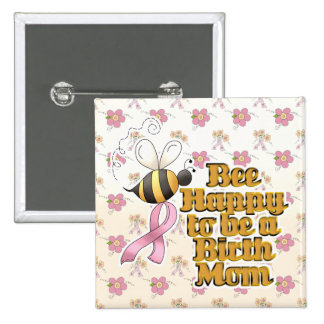 Be Happy to Be a Birth Mom Pin
