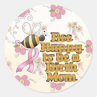 Be Happy to Be a Birth Mom Round Sticker